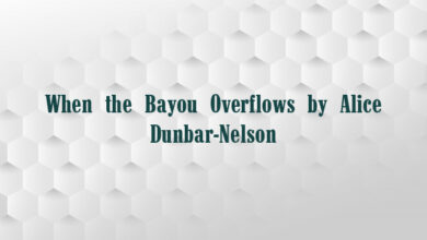 When the Bayou Overflows by Alice Dunbar-Nelson